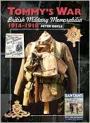 Tommys War British Military Memorabilia, 1914 1918
