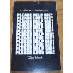 Please help me! Please love me! Walter Trobisch Books