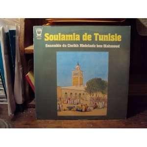 Soulamia de Tunisie: Ensemble du Cheikh Abdelaziz ben Mahmoud: Music
