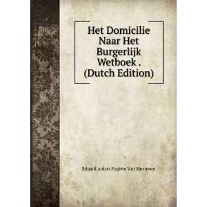 Wetboek . (Dutch Edition): Eduard Anton Eugène Van Meeuwen: Books