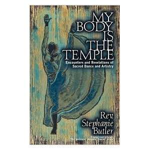 My Body Is The Temple Publisher: Xulon Press: Stephanie Butler: Books
