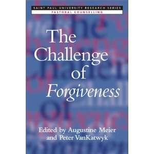 The Challenge of Forgiveness (Saint Paul University Series