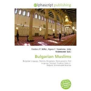 Bulgarian Muslims (9786132689726): Books