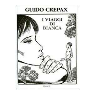 I viaggi di Bianca (9788873901402) Guido Crepax Books