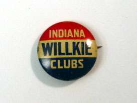 Political Campaign Button   Indiana Willkie Clubs