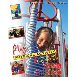 PHYSICAL EDUCATION FOR CHILDREN (9780757522482): YONGUE ROBERT: Books