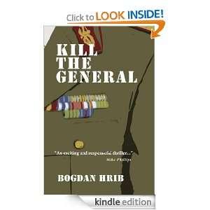 Kill the General (Profusion Crime): Bogdan Hrib, Ramona Mitrica, Mihai