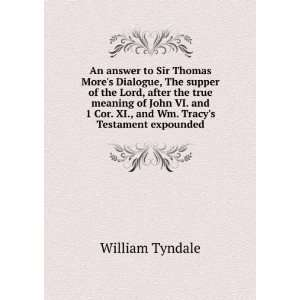 Cor. XI., and Wm. Tracys Testament expounded: William Tyndale: Books