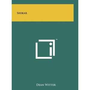 Shikar (9781258038717): Dean Witter: Books
