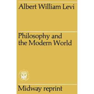 and the Modern World (9780226473918): Albert William Levi: Books