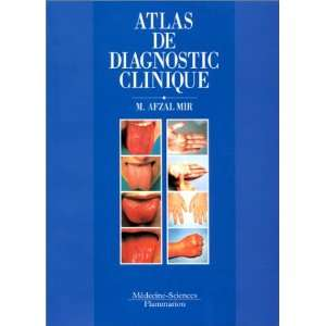 Atlas de diagnostic clinique (9782257155405) Afzal Mir Books