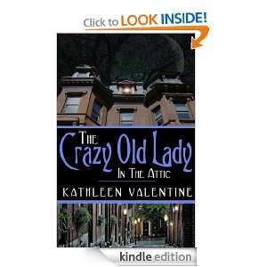 The Crazy Old Lady in the Attic [Kindle Edition]