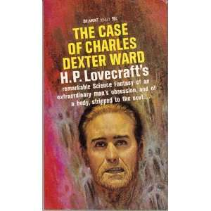 The Case of Charles Dexter Ward H. P. Lovecraft Books