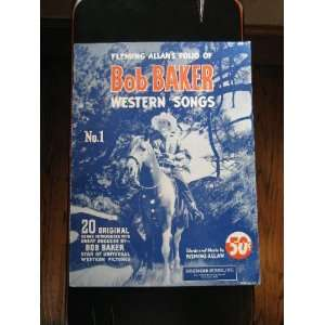 Fleming Allans Folio Of Bob Baker Western Songs [Songbook