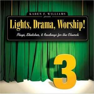 Lights, Drama, Worship!   Volume 3: Plays, Sketches, and