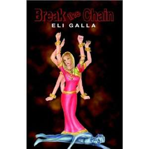 Break the Chain (9781591131243): Eli Galla: Books