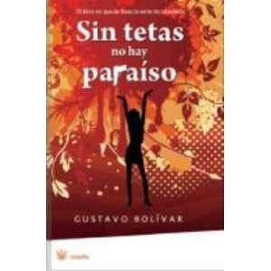 Sin tetas no hay paraiso (9788498671964): Gustavo Bolívar