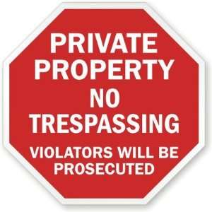 Private Property No Trespassing Violators Will Be Prosecuted Engineer