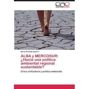 ALBA y MERCOSUR ¿Hacia una política ambiental regional