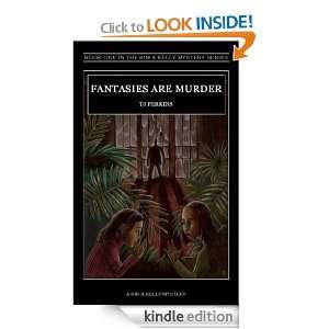 Fantasies Are Murder (The Kim & Kelly Mystery Series) TJ Perkins
