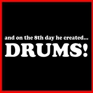 AND HE CREATED DRUMS (Drummer Set Kit Trap Set) T SHIRT