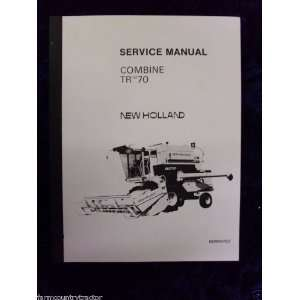 New Holland TR70 Combine OEM Service Manual: New Holland