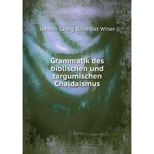 und targumischen Chaldaismus Johann Georg Benedikt Winer Books