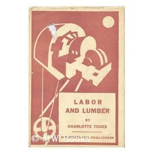 Labor and lumber, (Labor and industry series) Charlotte