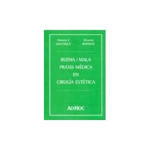 Buena, Mala Praxis Medica En Cirugia Estetica (Spanish