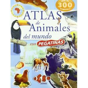 Atlas de animales del mundo/ Atlas of World Animals (Spanish Edition)