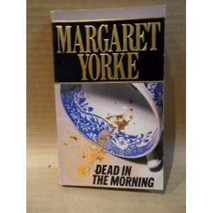 Dead in the Morning: Margaret Yorke: Books
