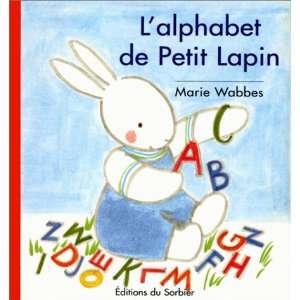LAlphabet de Petit Lapin (9782732036052): Marie Wabbes: Books
