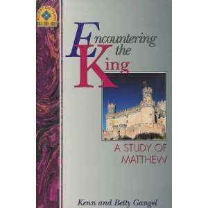 Encountering the King: A Study of Matthew (Accent on Truth