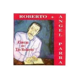 Cuecas Del Tio Roberto ROBERTO PARRA/ANGEL PARRA Music