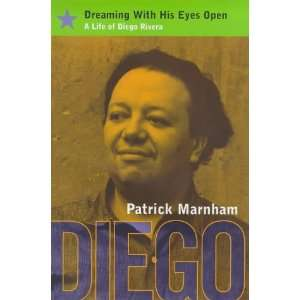 Open / A life of Diego Rivera (9780747531081) Parick Marnham Books