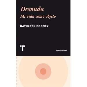 DESNUDA (9788475069500): KATHLEEN ROONEY: Books