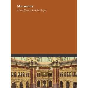 My country: Albert J. from old catalog Rupp: Books