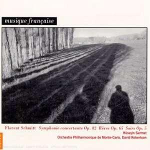 Florent Schmitt Symphonie Concertante; Rêves; Soirs