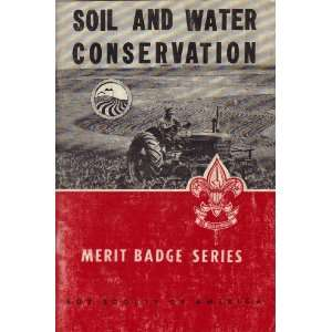 Soil And Water Conservation Merit Badge Series 1963 (Boy Scouts of