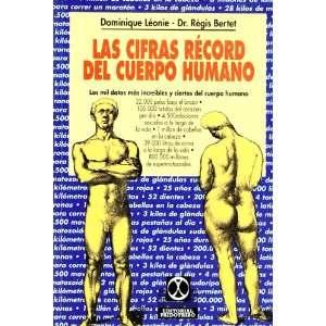 Las Cifras Record del Cuerpo Humano (Spanish Edition