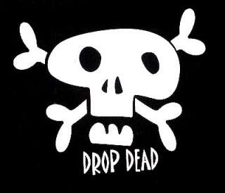 DROP DEAD SKULL CROSSED BONES SKELETON FUNNY T SHIRT 10