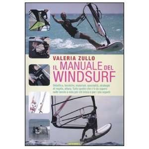 Il manuale del windsurf (9788895842646) Valeria Zullo Books