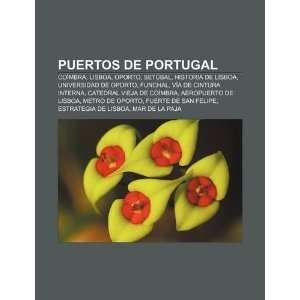 Puertos de Portugal Coímbra, Lisboa, Oporto, Setúbal, Historia de