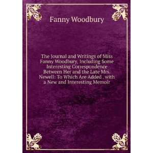 Are Added . with a New and Interesting Memoir Fanny Woodbury Books