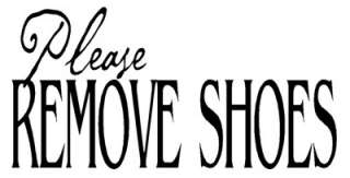 PLEASE REMOVE SHOES Vinyl Wall Quote Decal Sign Home Decor Lettering