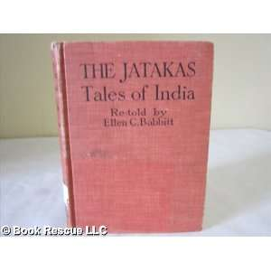 The Jatakas tales of India: ellen C. Babbitt: Books