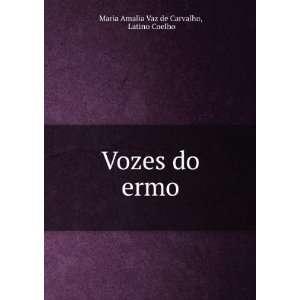 Vozes do ermo Latino Coelho Maria Amalia Vaz de Carvalho