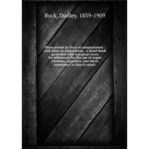 , organists, and those interested in church music: Dudley Buck: Books