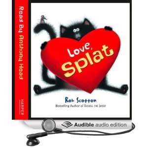 Love, Splat (Audible Audio Edition) Rob Scotton, Anthony Head Books
