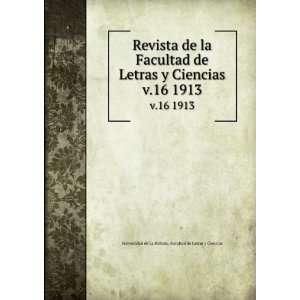 Revista de la Facultad de Letras y Ciencias. v.16 1913